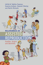Relatedness in Assisted Reproduction : Families, Origins and Identities