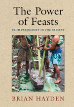 The Power of Feasts : From Prehistory to the Present - Brian Hayden