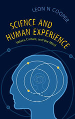 Science and Human Experience - Leon N. Cooper
