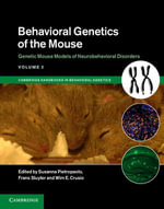 Behavioral Genetics of the Mouse : Volume 2, Genetic Mouse Models of Neurobehavioral Disorders