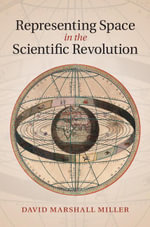 Representing Space in the Scientific Revolution - David Miller