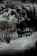 Art in the Hellenistic World : An Introduction - Andrew Stewart