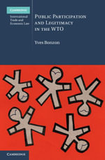 Public Participation and Legitimacy in the Wto - Yves Bonzon