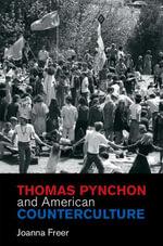 Thomas Pynchon and American Counterculture - Joanna Freer