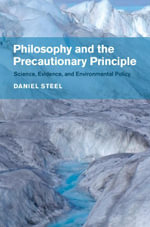 Philosophy and the Precautionary Principle : Science, Evidence, and Environmental Policy - Daniel Steel