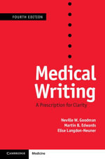 Medical Writing : A Prescription for Clarity - Neville W. Goodman