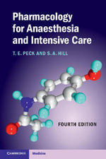 Pharmacology for Anaesthesia and Intensive Care - T. E. Peck