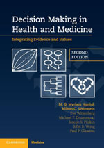 Decision Making in Health and Medicine : Integrating Evidence and Values - Myriam Hunink