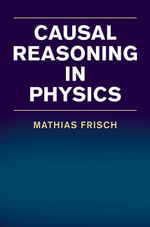 Causal Reasoning in Physics - Mathias Frisch