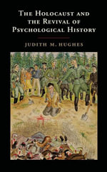 The Holocaust and the Revival of Psychological History - Judith M. Hughes