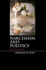 Narcissism and Politics - Jerrold M. Post