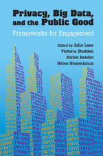 Privacy, Big Data, and the Public Good : Frameworks for Engagement