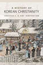 A History of Korean Christianity - Sebastian C. H. Kim