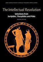 The Intellectual Revolution - Joint Association of Classical Teachers'