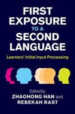 First Exposure to a Second Language : Learners' Initial Input Processing