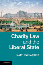 Charity Law and the Liberal State - Matthew Harding