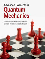 Advanced Concepts in Quantum Mechanics - Giampiero Esposito