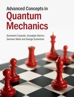 Advanced Concepts in Quantum Mechanics - Giampiero Esposito