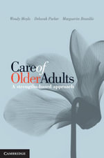 Care of Older Adults : A Strengths-Based Approach - Wendy Moyle