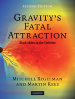 Gravity's Fatal Attraction : Black Holes in the Universe - Mitchell Begelman