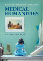 Medical Humanities : An Introduction - Thomas R. Cole