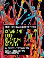 Covariant Loop Quantum Gravity - Carlo Rovelli