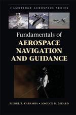 Fundamentals of Aerospace Navigation and Guidance - Pierre Kabamba