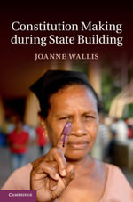 Constitution Making During State Building - Joanne Wallis