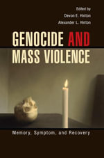 Genocide and Mass Violence : Memory, Symptom, and Recovery
