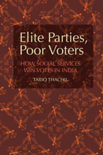 Elite Parties, Poor Voters - Tariq Thachil