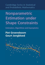 Nonparametric Estimation under Shape Constraints - Piet Groeneboom
