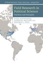 Field Research in Political Science - Diana Kapiszewski