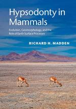 Hypsodonty in Mammals - Richard H. Madden