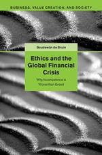 Ethics and the Global Financial Crisis - Boudewijn de Bruin