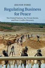 Regulating Business for Peace - Jolyon Ford