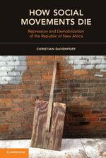 How Social Movements Die - Christian Davenport