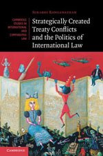 Strategically Created Treaty Conflicts and the Politics of International Law - Surabhi Ranganathan