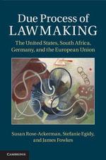 Due Process of Lawmaking - Susan Rose-Ackerman