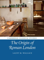 The Origin of Roman London - Lacey M. Wallace