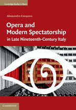 Opera and Modern Spectatorship in Late Nineteenth-Century Italy - Alessandra Campana