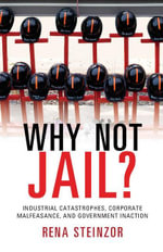 Why Not Jail? - Rena Steinzor
