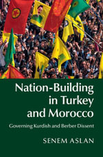 Nation-Building in Turkey and Morocco - Senem Aslan