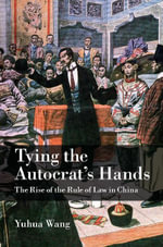 Tying the Autocrat's Hands - Yuhua Wang