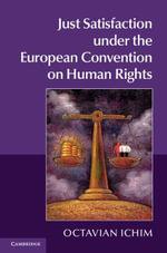 Just Satisfaction under the European Convention on Human Rights - Octavian Ichim
