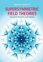 Supersymmetric Field Theories - Sergio Cecotti