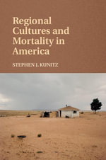 Regional Cultures and Mortality in America - Stephen J. Kunitz