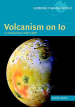 Volcanism on Io - Ashley Gerard Davies
