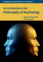 An Introduction to the Philosophy of Psychology - Daniel Weiskopf