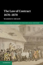 The Law of Contract 1670-1870 - Warren Swain