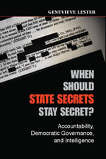 When Should State Secrets Stay Secret? - Genevieve Lester